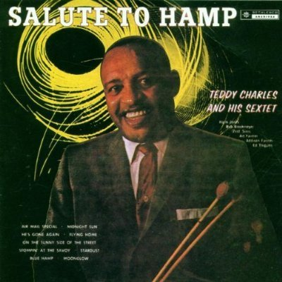 Teddy & His Sextet Charles Salute To Hamp Featuring Sims Farmer Jones