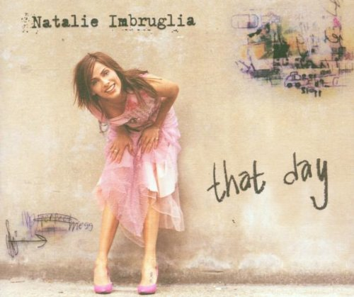 Natalie Imbruglia That Day