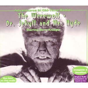 Adventures In Old Time Radio Werewolf Dr. Jekyll & Mr. Hyde