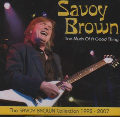 Savoy Brown Too Much Of A Good Thing 1992