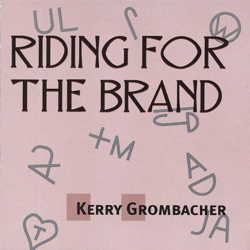 Kerry Grombacher Riding For The Brand
