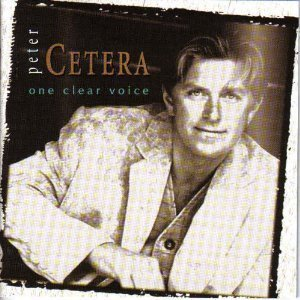 Peter Cetera One Clear Voice