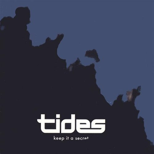 Tides Keep It A Secret
