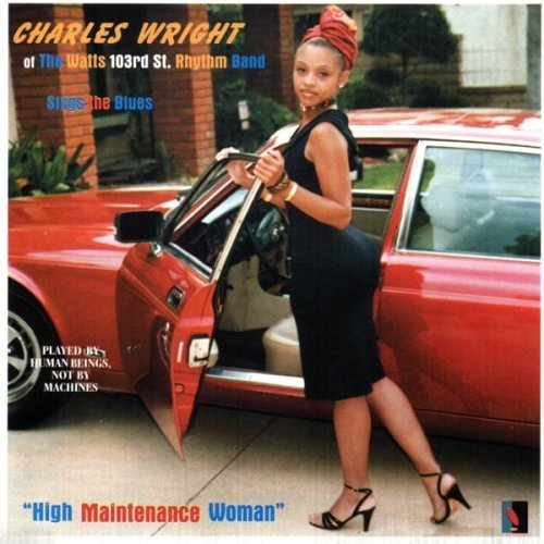 Charles Wright High Maintenance Woman