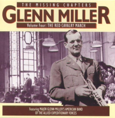 Glenn & The American Band Of Expeditionary Miller Missing Chapters Vol. 4 The Red Cavalry March