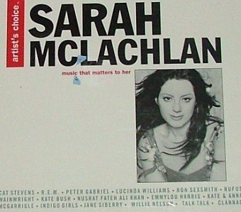 Mclachlan Sarah Artist's Choice Music That Matters To Her