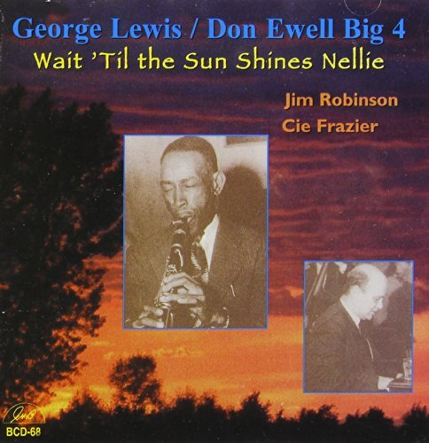 George & Don Ewell Big 4 Lewis Wait 'til The Sun Shines Nelli