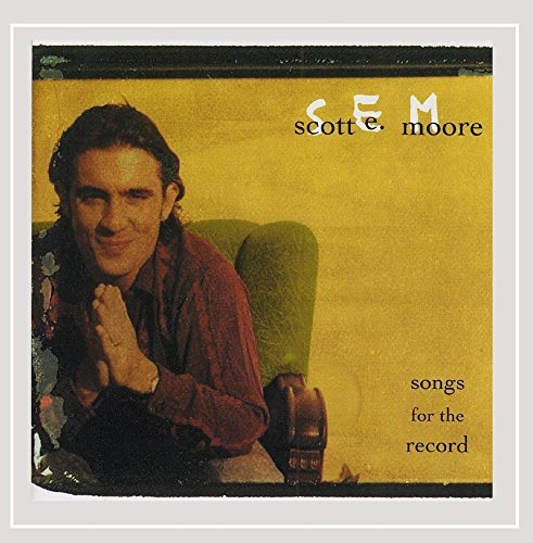 Scott E. Moore Songs For The Record