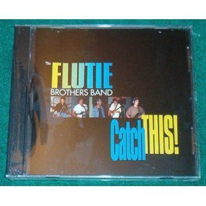 Flutie Brothers Band Catch This