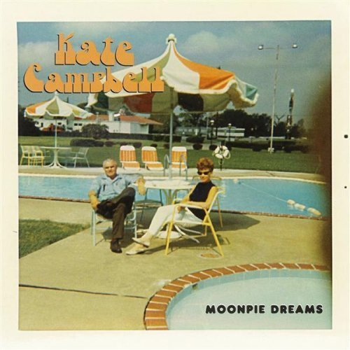 Kate Campbell Moonpie Dreams
