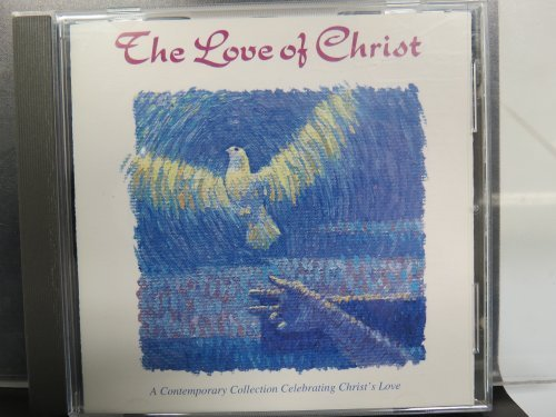 Love Of Christ Contemporary Collection Celebrating Christ's Love