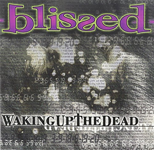 Blissed Waking Up The Dead