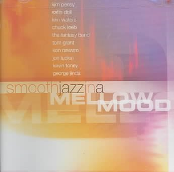 Smooth Jazz Grooves Smooth Jazz In A Mellow Mood Pensyl Waters Loeb Grant Smooth Jazz Grooves