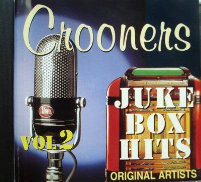 Crooners Vol. 2 Juke Box Hits