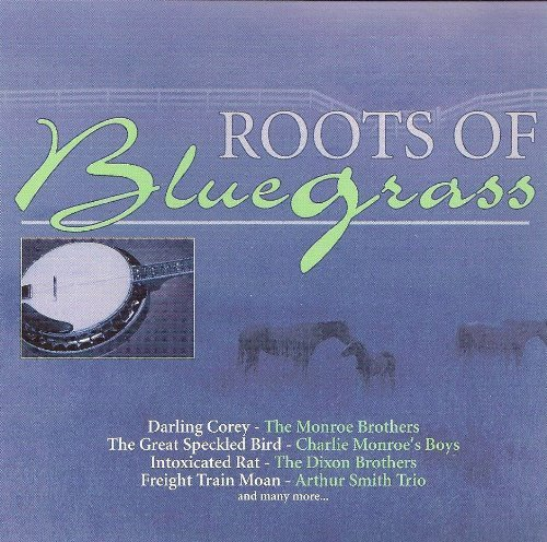 Roots Of Bluegrass Roots Of Bluegrass