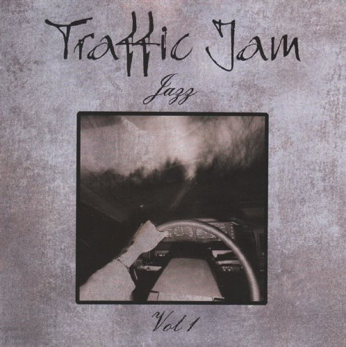 Traffic Jam Jazz Vol. 1 Traffic Jam Jazz Traffic Jam Jazz