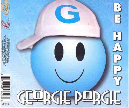 Georgie Porgie Be Happy