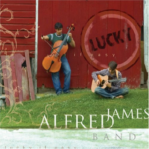 Alfred James Band Lucky If Easy