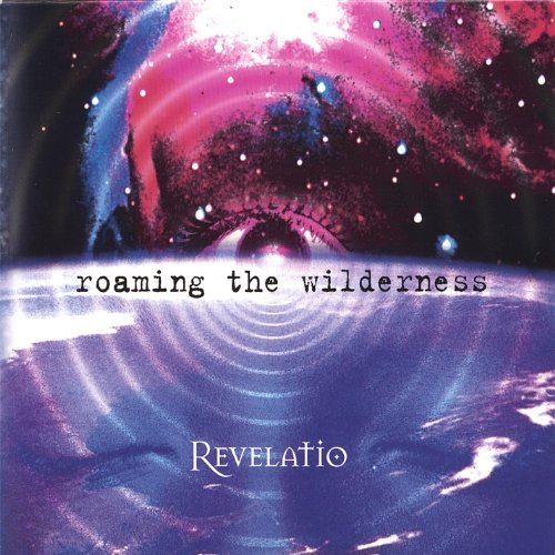 Revelatio Roaming The Wilderness
