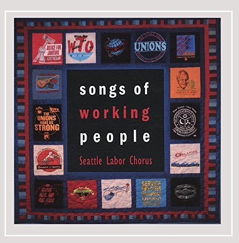 Seattle Labor Chorus Songs Of Working People