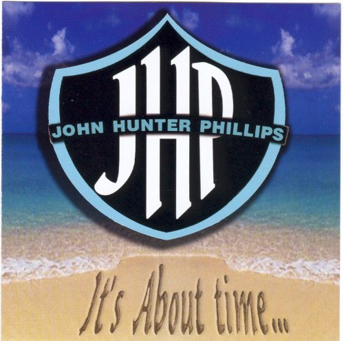 John Hunter Phillips It's About Time