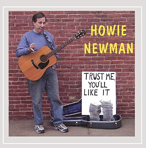 Howie Newman Trust Me You'll Like It
