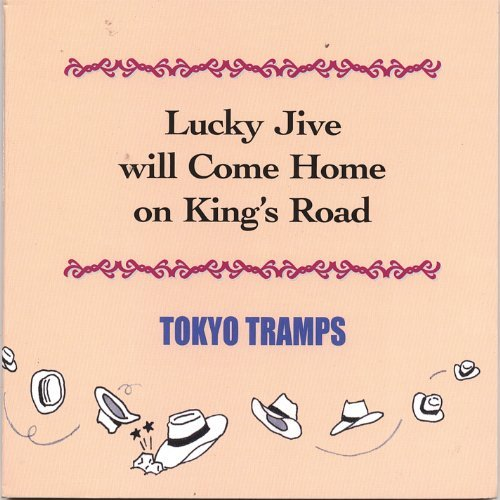 Tokyo Tramps Lucky Jive Will Come Home On K