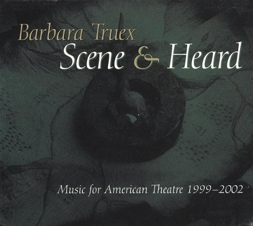Truex Barbara Scene & Heard Music For American Theatre Local