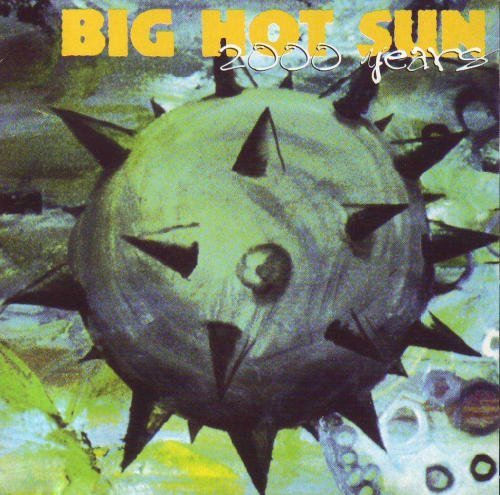 Big Hot Sun 2000 Years