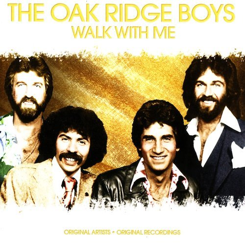 Oak Ridge Boys Walk With Me