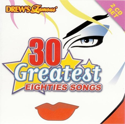Drew's Famous Party Music 30 Greatest Eighties Songs 2 CD Set Drew's Famous Party Music