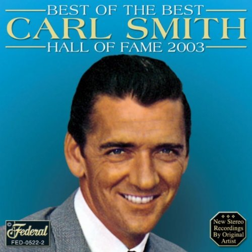 Carl Smith Best Of The Best Hall Of Fame