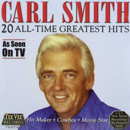 Carl Smith 20 All Time Greatest Hits
