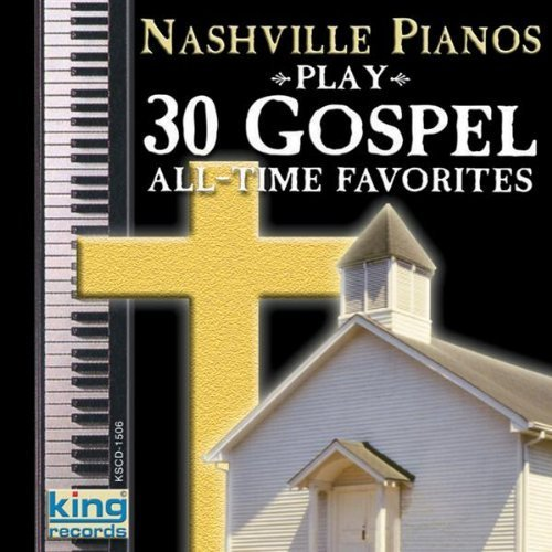 Nashville Pianos 30 Gospel All Time Favorites