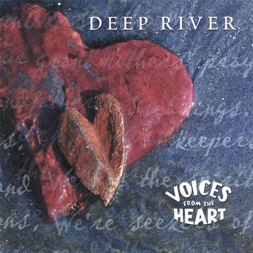 Voices From The Heart Deep River Local