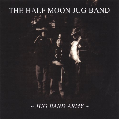 Half Moon Jug Band Jug Band Army Local