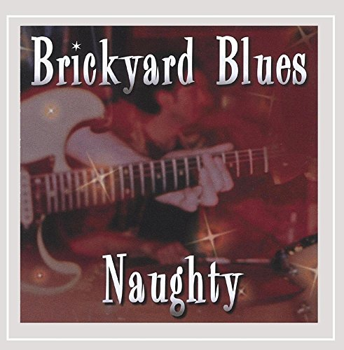 Brickyard Blues Naughty Local