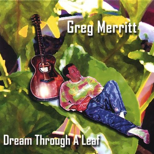 Merritt Greg Dream Through A Leaf