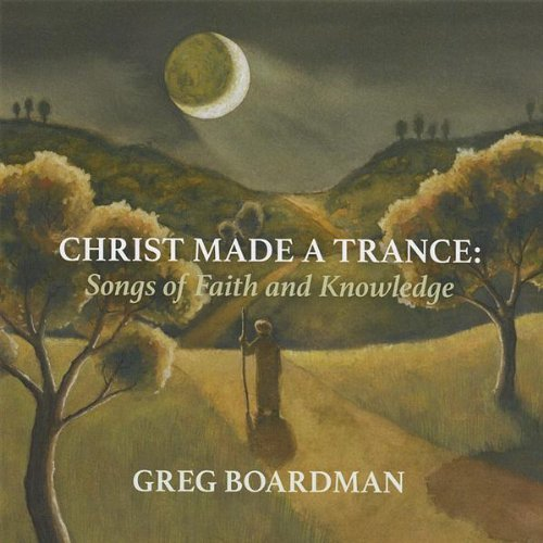 Greg Boardman Christ Made A Trance Local