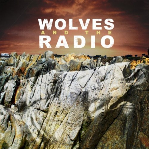 Wolves & The Radio Wolves & The Radio