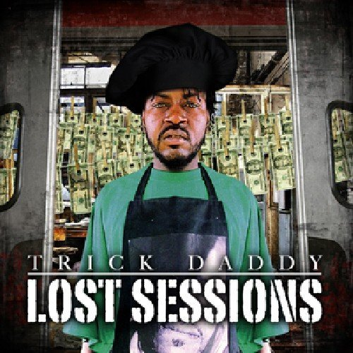 Trick Daddy Lost Sessions Explicit Version