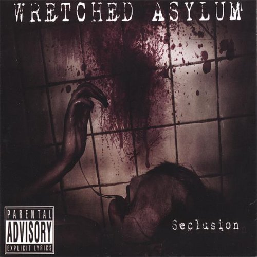Wretched Asylum Seclusion