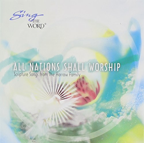 Harrow Family Sing The Word All Nations Shall Worship