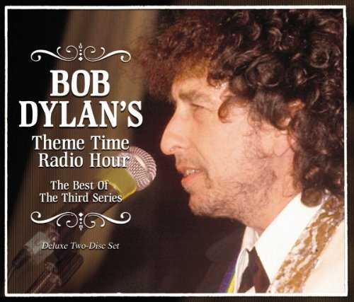 Bob Dylan Theme Time Radiohour The Best