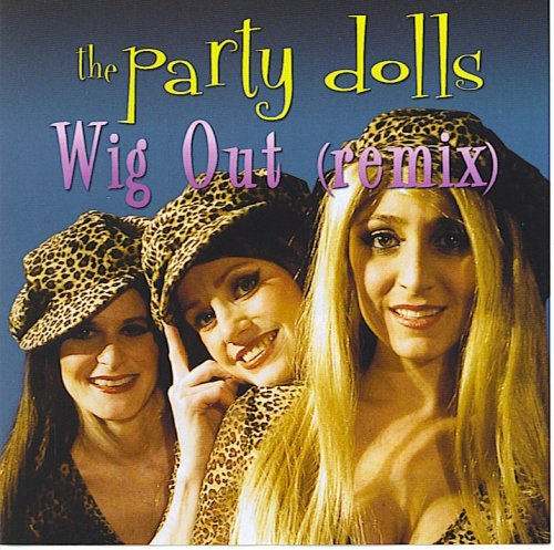 Party Dolls Wig Out Remix (2004)