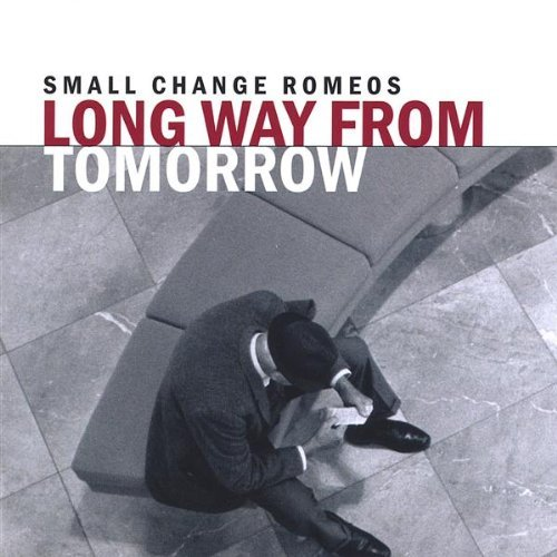 Small Change Romeos Long Way From Tomorrow