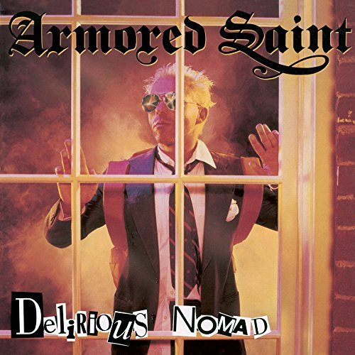 Armored Saint Delirious Nomad Delirious Nomad