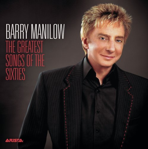 Barry Manilow Greatest Songs Of The Sixties