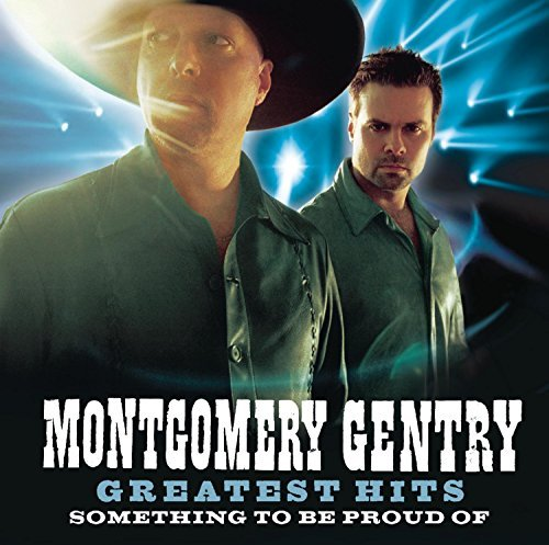 Montgomery Gentry Greatest Hits Something To Be