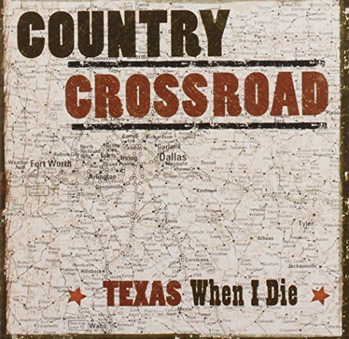 Country Crossroads Texas When Country Crossroads Texas When
